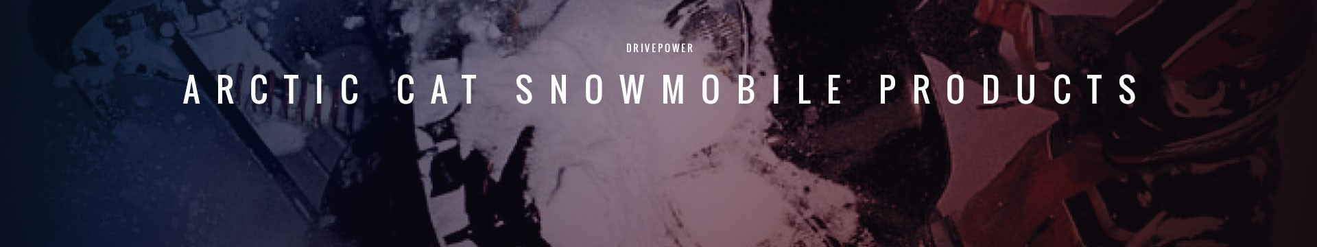 Drivepower Arctic Cat Snowmobile Products
