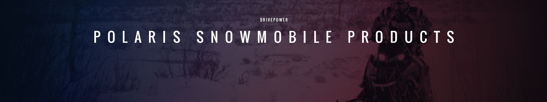 Drivepower Polaris Snowmobile Products